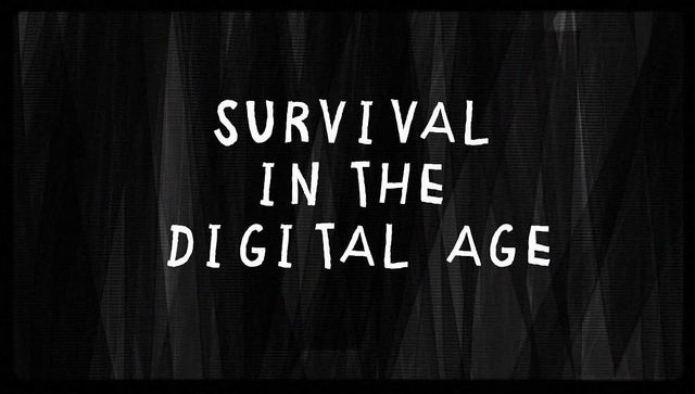 Surviving in the digital age